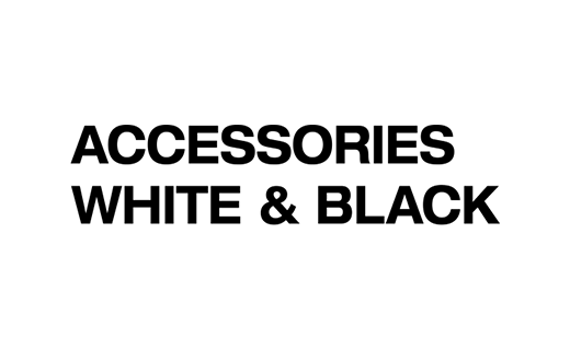 Accessories White & Black